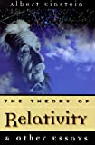 The Theory of Relativity: & Other Essays (1567312470) by Einstein