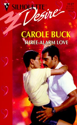 Three - Alarm Love (Harlequin Silhouette Desire, No 1127), Buck