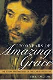 2000 Years of Amazing Grace: The Story and Meaning of the Christian Faith (0742552764) by Paul F. M. Zahl
