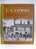 img - for The drawings of L. S. Lowry: Public and private book / textbook / text book