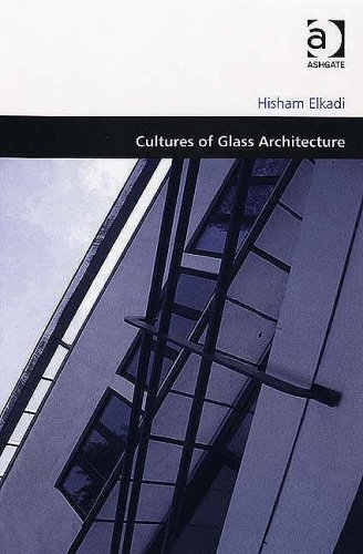 Cultures of Glass Architecture (Design and the Built Environment) (Design and the Built Environment)