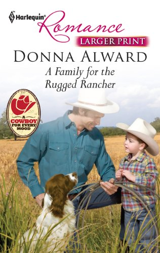 A Family for the Rugged Rancher (Harlequin Romance (Larger Print)), Donna Alward