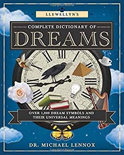Book Cover: Llewellyn's Complete Dictionary of Dreams: Over 1,000 Dream Symbols and Their Universal Meanings