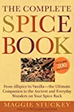 img - for The Complete Spice Book: From Allspice to Vanilla--the Ultimate Companion to the Ancient and Everyday Wonders on Your Spice Rack book / textbook / text book