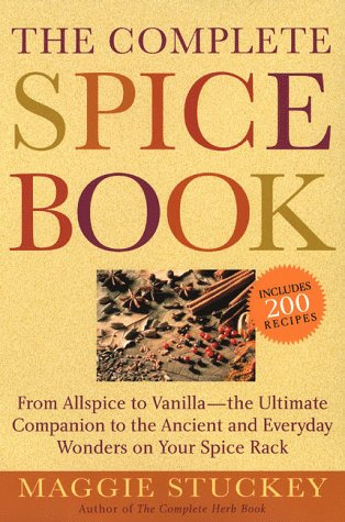 The Complete Spice Book: From Allspice to Vanilla&#8211;the