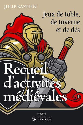 Recueil d'activités médiévales : Jeux de table, de taverne et de dés [LIVRE] [MULTI]