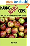 Making Hard Cider: Cheap, Easy and Sa...