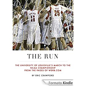 The Run: The University of Louisville's March to the NCAA Championship from the Pages of WDRB.com (English Edition)