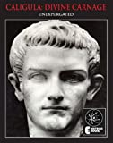 img - for Caligula: Divine Carnage: Atrocities Of The Roman Emperors book / textbook / text book