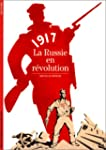 1917 : La Russie en r�volution