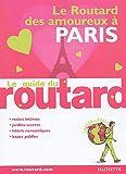 echange, troc Guide du Routard - Le Routard des amoureux à Paris
