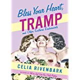 Bless Your Heart, Tramp: And Other Southern Endearments ~ Celia Rivenbark