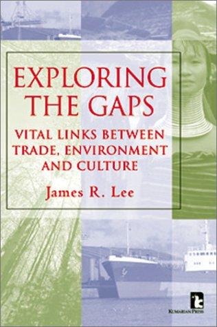 Exploring the Gaps: Vital Links Between Trade, Environment and Culture
