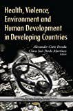 img - for Health, Violence, Environment and Human Development in Developing Countries (Countries, Regional Studies, Trading Blocks, Unions, World Organizations) book / textbook / text book