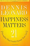 img - for Happiness Matters: 21 Thoughts That Could Change Your Life book / textbook / text book