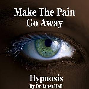Make the Pain Go Away (Hypnosis) Speech