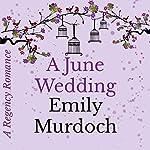 A June Wedding: A Regency Romance | Emily Murdoch