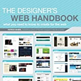 The Designer's Web Handbook: What You Need to Know to Create for the Web