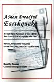 A Most Dreadful Earthquake -- A First-Hand Account of the 1906 Earthquake and Fire -- with Glimpses into the Lives of the Phillips-Jones Letter Writers