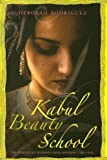 img - for Kabul Beauty School: An American Woman Goes Behind the Veil book / textbook / text book