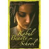 Kabul Beauty School: An American Woman Goes Behind the Veil ~ Deborah Rodriguez