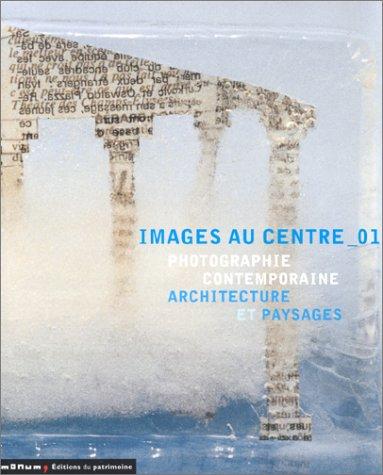 Livre images au centre 01 photographie contemporaine architecture et - Architecture bioclimatique definition ...