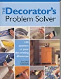 Sacha Cohen The Decorator's Problem Solver: 100 Answers to Real-life Decorating Dilemmas (Readers Digest)