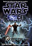 Star Wars: Force Unleashed (the Novel) Sean Williams