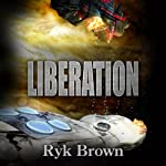 Liberation: The Frontiers Saga, Book 10 (       UNABRIDGED) by Ryk Brown Narrated by Jeffrey Kafer