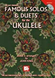 Mel Bay Famous Solos & Duets for the Ukulele (0786669152) by King, John
