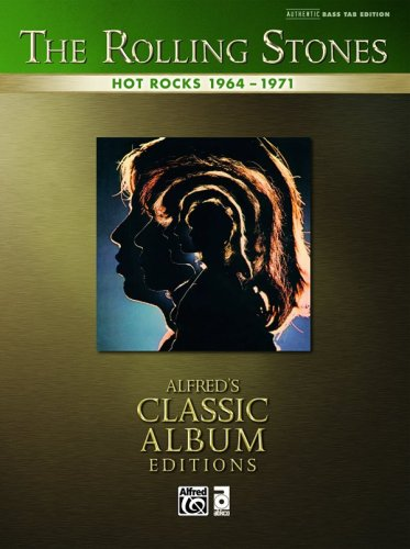 Hot Rocks 1964-1971: Authentic Bass TAB (Alfred's Classic Album Editions)