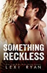 Something Reckless (Reckless and Real...