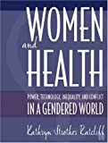 img - for Women and Health: Power, Technology, Inequality and Conflict in a Gendered World book / textbook / text book