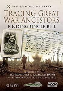 Tracing Your Great War Ancestors: Finding Uncle Bill