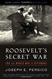 Roosevelt's Secret War: FDR and World War II Espionage (0375761268) by Joseph E. Persico
