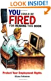You Could Be Fired for Reading This Book: Protect Your Employment Rights