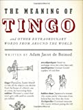 The Meaning of Tingo: and Other Extraordinary Words from Around the World (1594200866) by Adam Jacot de Boinod