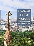 L'homme et la nature : Une histoire m...