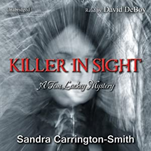 Killer in Sight: A Tom Lackey Mystery | [Sandra Carrington-Smith]