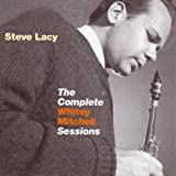 echange, troc Steve Lacy - The Complete Whitey Mitchell Sessions