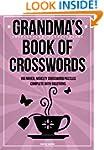 Grandma's Book Of Crosswords: 100 nov...