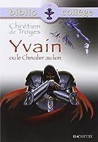 Chrétien de Troyes : Yvain ou le chevalier au Lion