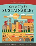 img - for Can a City Be Sustainable? (State of the World) book / textbook / text book