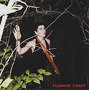 Flushed Chest [Vinyl Single]
