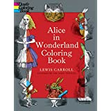 Alice in Wonderland Coloring Book (Dover Classic Stories Coloring Book) ~ Lewis Carroll