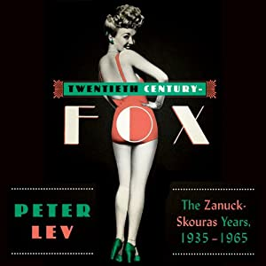 Twentieth Century-Fox: The Zanuck-Skouras Years, 1935-1965 | [Peter Lev]