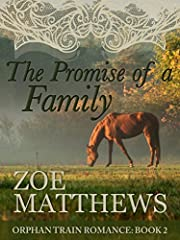 The Promise of a Family:  Orphan Train Romance, Book 2 (Orphan Train Romance Series)
