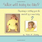 What Will Baby Be Like?: Preparing a...