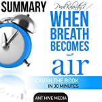 Daniel Paul Kalanith's When Breath Becomes Air Summary |  Ant Hive Media