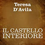 Il castello interiore [The Interior Castle] | Teresa D'Avila